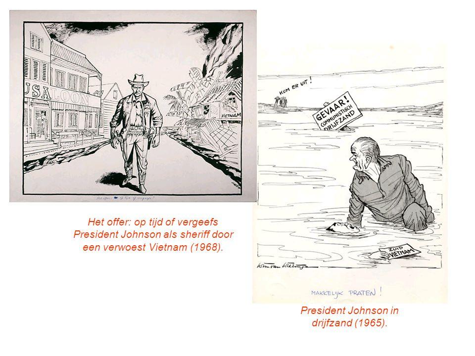 Het offer: op tijd of vergeefs President Johnson als sheriff door een verwoest Vietnam (1968). President Johnson in drijfzand (1965).