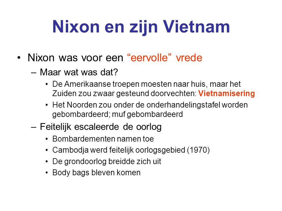 """Nixon en zijn Vietnam Nixon was voor een """"eervolle"""" vrede –Maar wat was dat? De Amerikaanse troepen moesten naar huis, maar het Zuiden zou zwaar geste"""