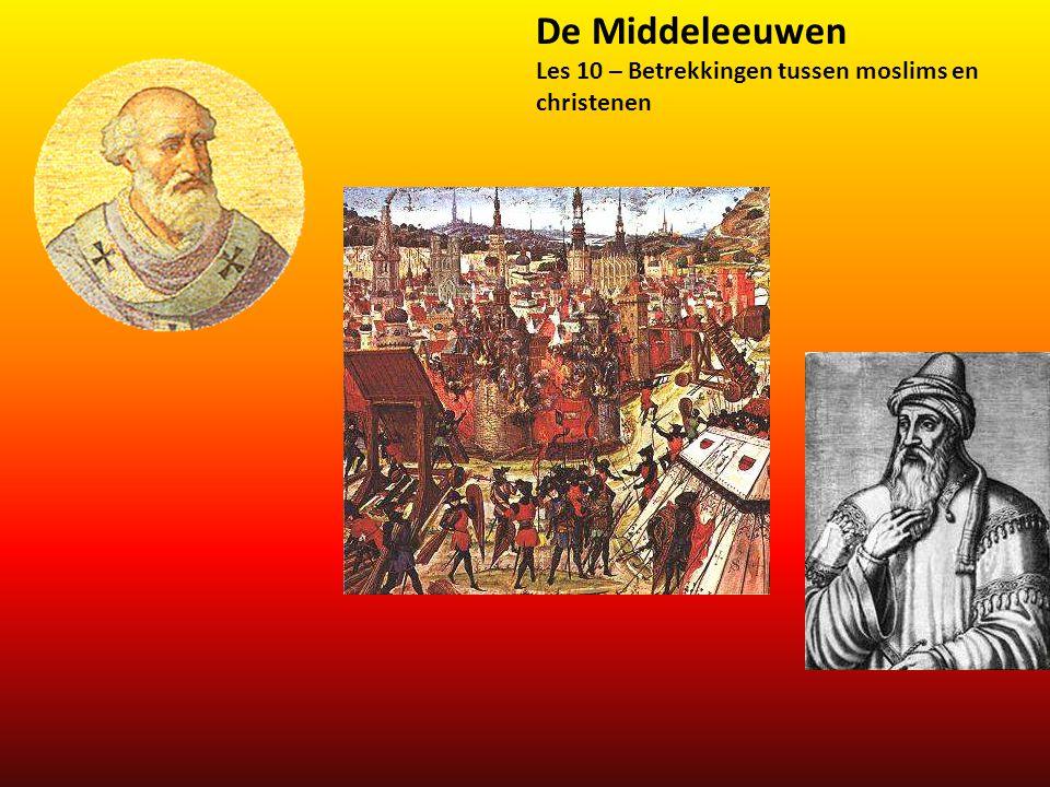 De Middeleeuwen Les 10 – Betrekkingen tussen moslims en christenen