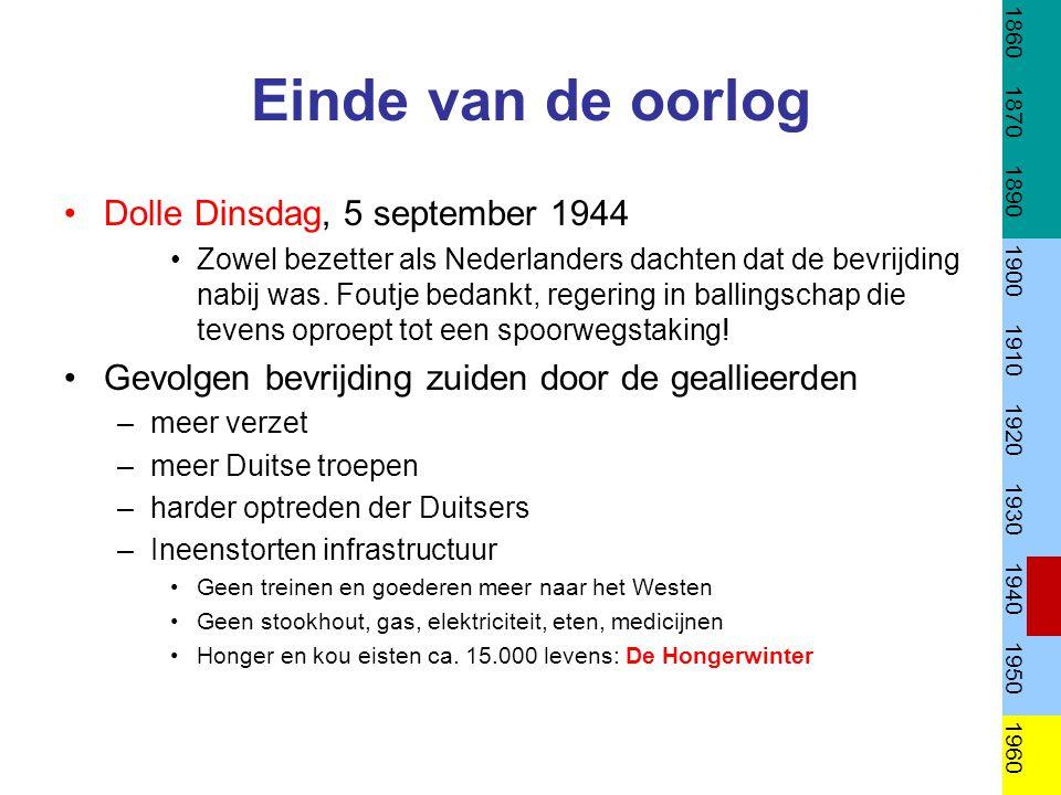 Einde van de oorlog Dolle Dinsdag, 5 september 1944 Zowel bezetter als Nederlanders dachten dat de bevrijding nabij was. Foutje bedankt, regering in b
