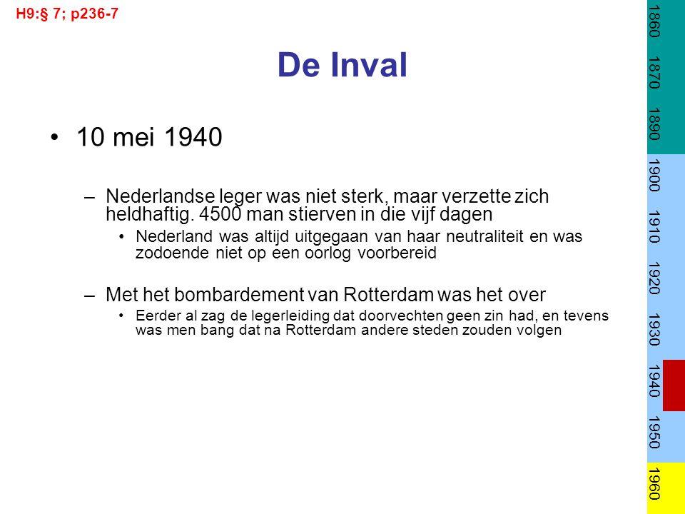 De Inval 10 mei 1940 –Nederlandse leger was niet sterk, maar verzette zich heldhaftig. 4500 man stierven in die vijf dagen Nederland was altijd uitgeg