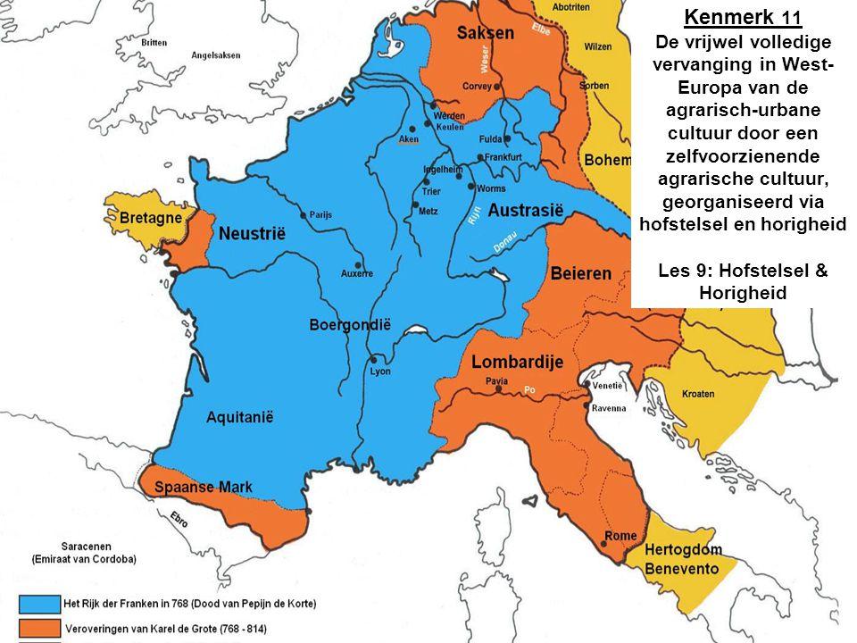 Kenmerk 11 De vrijwel volledige vervanging in West- Europa van de agrarisch-urbane cultuur door een zelfvoorzienende agrarische cultuur, georganiseerd