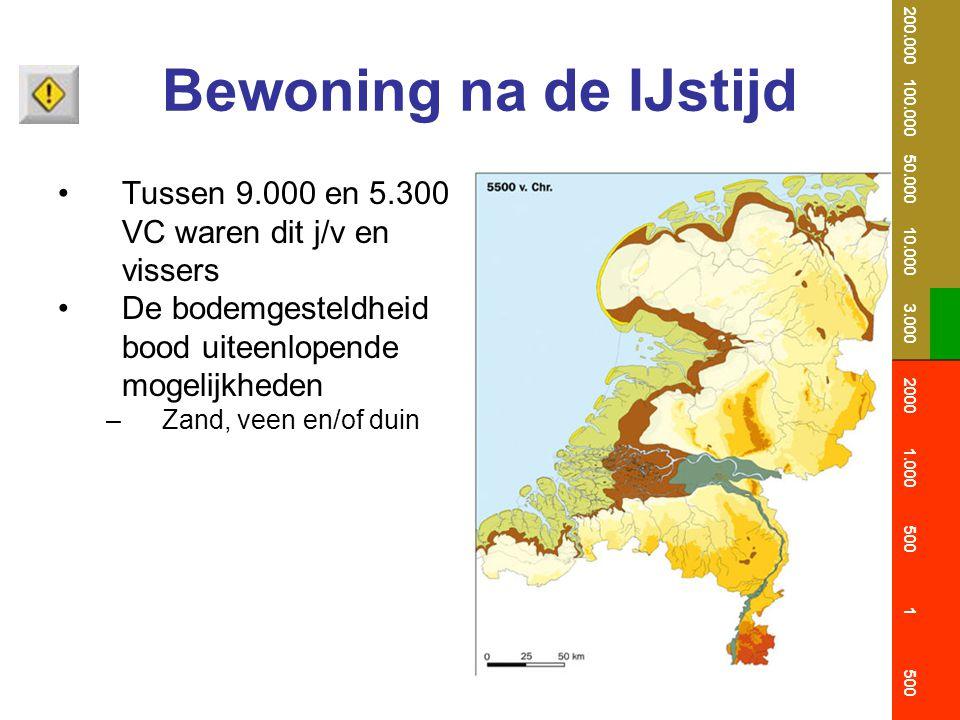 Bewoning na de IJstijd Tussen 9.000 en 5.300 VC waren dit j/v en vissers De bodemgesteldheid bood uiteenlopende mogelijkheden –Zand, veen en/of duin 2