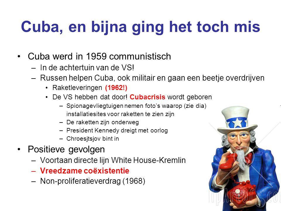 Cuba, en bijna ging het toch mis Cuba werd in 1959 communistisch –In de achtertuin van de VS! –Russen helpen Cuba, ook militair en gaan een beetje ove