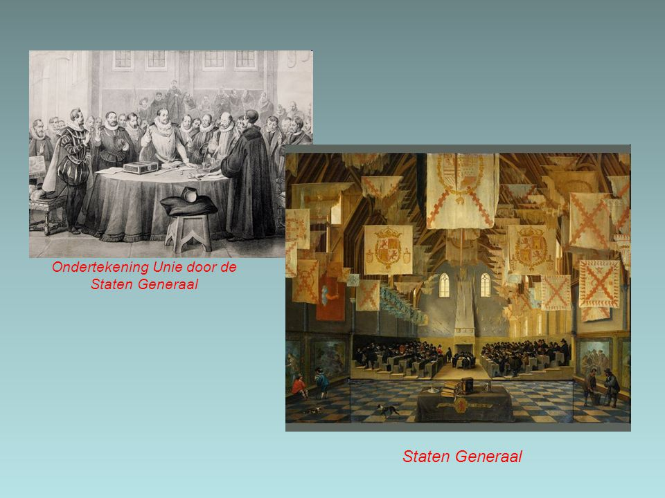 Ondertekening Unie door de Staten Generaal Staten Generaal
