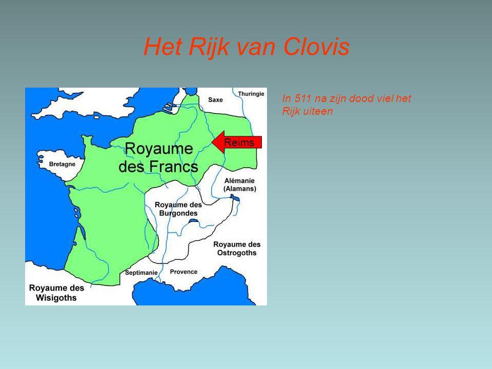 Het Rijk van Clovis In 511 na zijn dood viel het Rijk uiteen Reims