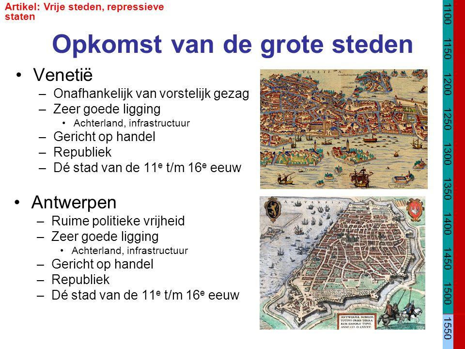 Opkomst van de grote steden Venetië –Onafhankelijk van vorstelijk gezag –Zeer goede ligging Achterland, infrastructuur –Gericht op handel –Republiek –