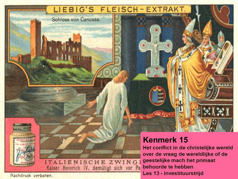 Kenmerk 15 Het conflict in de christelijke wereld over de vraag de wereldlijke of de geestelijke mach het primaat behoorde te hebben Les 13 - Investit