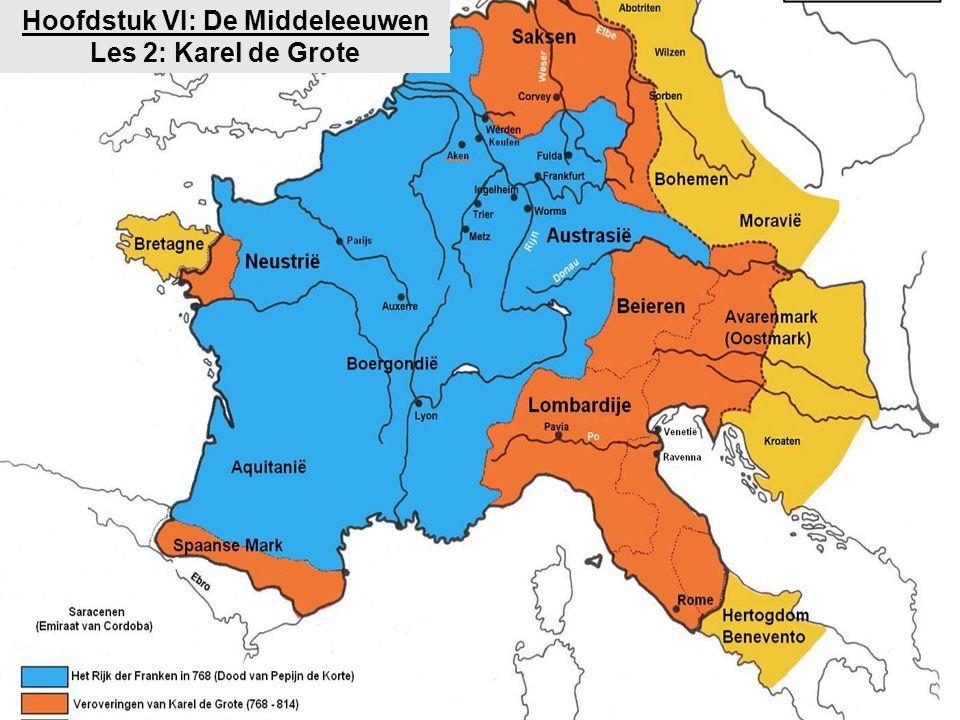 Hoofdstuk VI: De Middeleeuwen Les 2: Karel de Grote