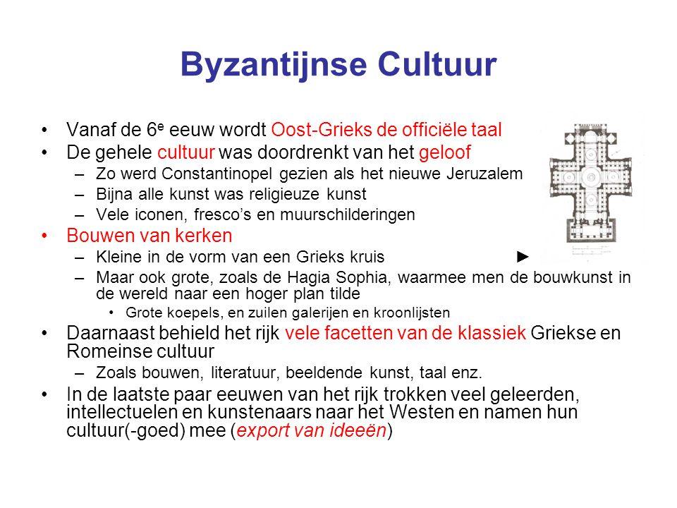 Byzantijnse Cultuur Vanaf de 6 e eeuw wordt Oost-Grieks de officiële taal De gehele cultuur was doordrenkt van het geloof –Zo werd Constantinopel gezi