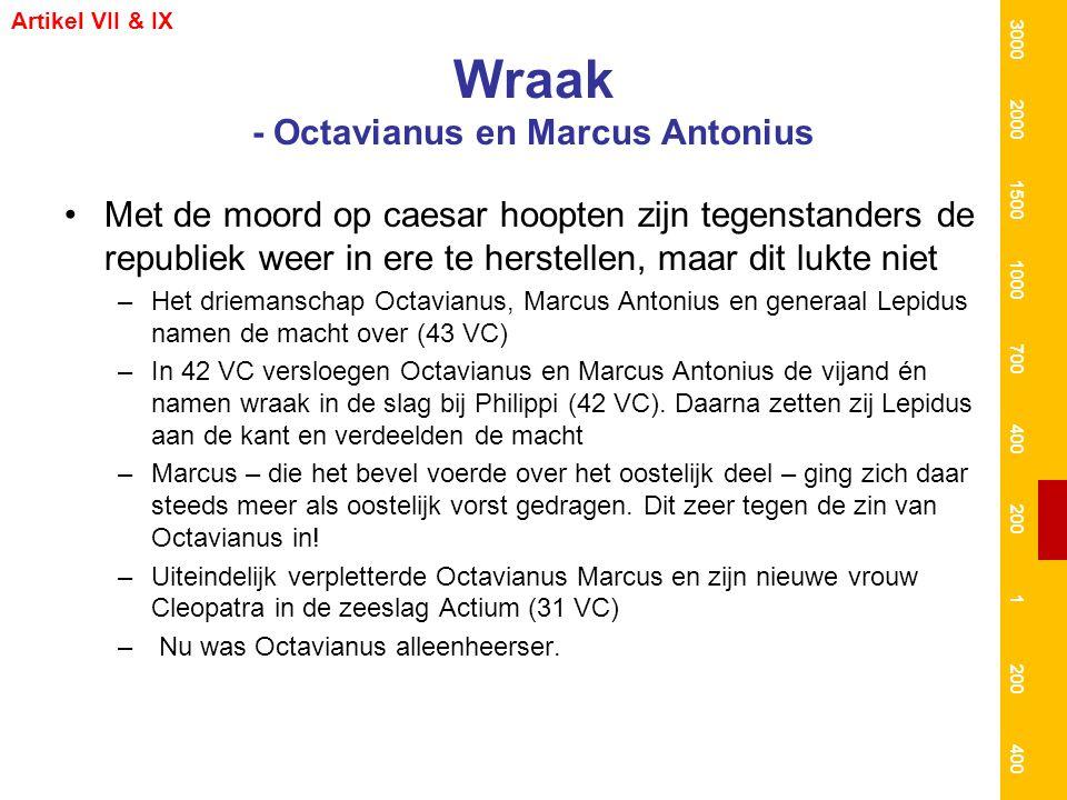 Wraak - Octavianus en Marcus Antonius Met de moord op caesar hoopten zijn tegenstanders de republiek weer in ere te herstellen, maar dit lukte niet –H