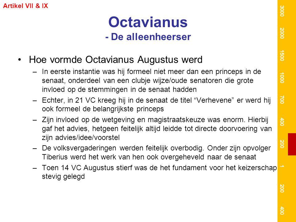 Octavianus - De alleenheerser Hoe vormde Octavianus Augustus werd –In eerste instantie was hij formeel niet meer dan een princeps in de senaat, onderd