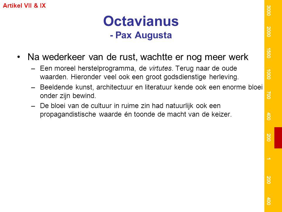 Octavianus - Pax Augusta Na wederkeer van de rust, wachtte er nog meer werk –Een moreel herstelprogramma, de virtutes. Terug naar de oude waarden. Hie