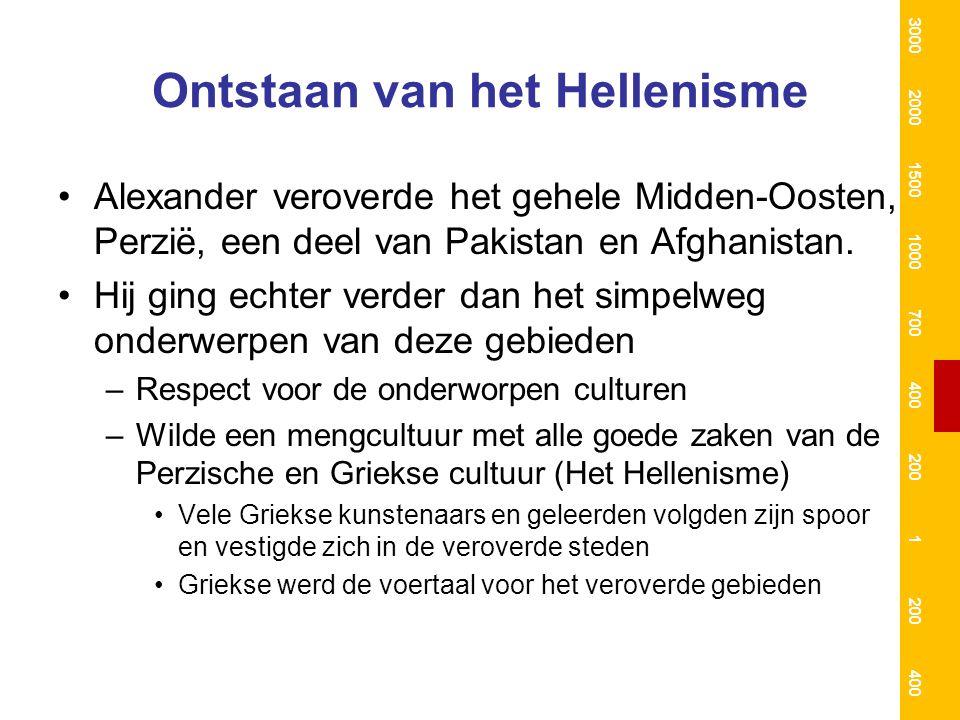 Ontstaan van het Hellenisme Alexander veroverde het gehele Midden-Oosten, Perzië, een deel van Pakistan en Afghanistan. Hij ging echter verder dan het