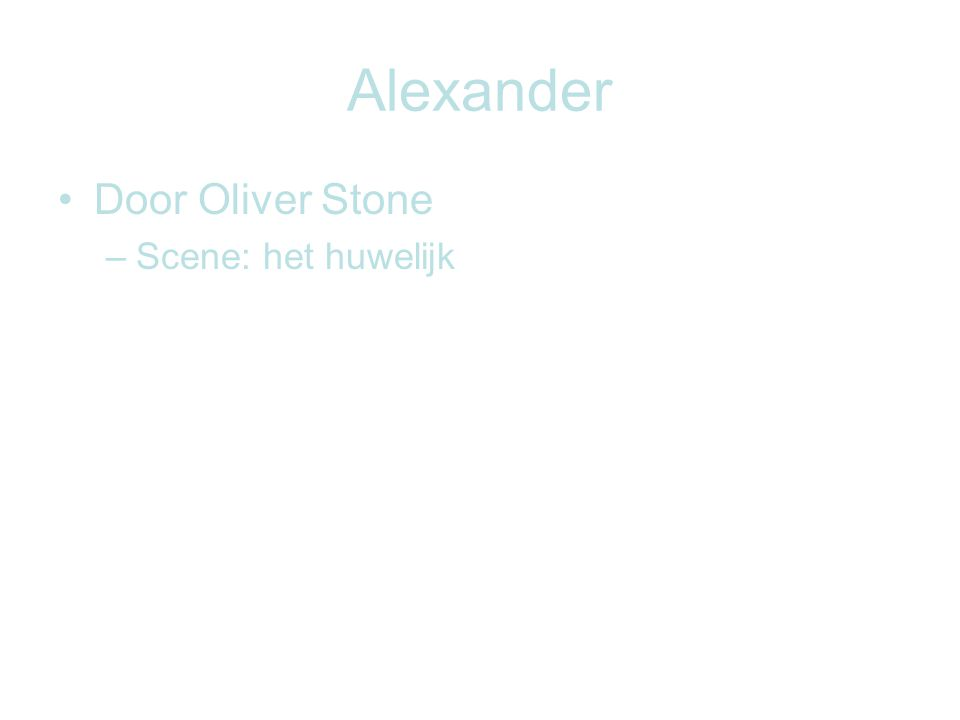 Alexander Door Oliver Stone –Scene: het huwelijk