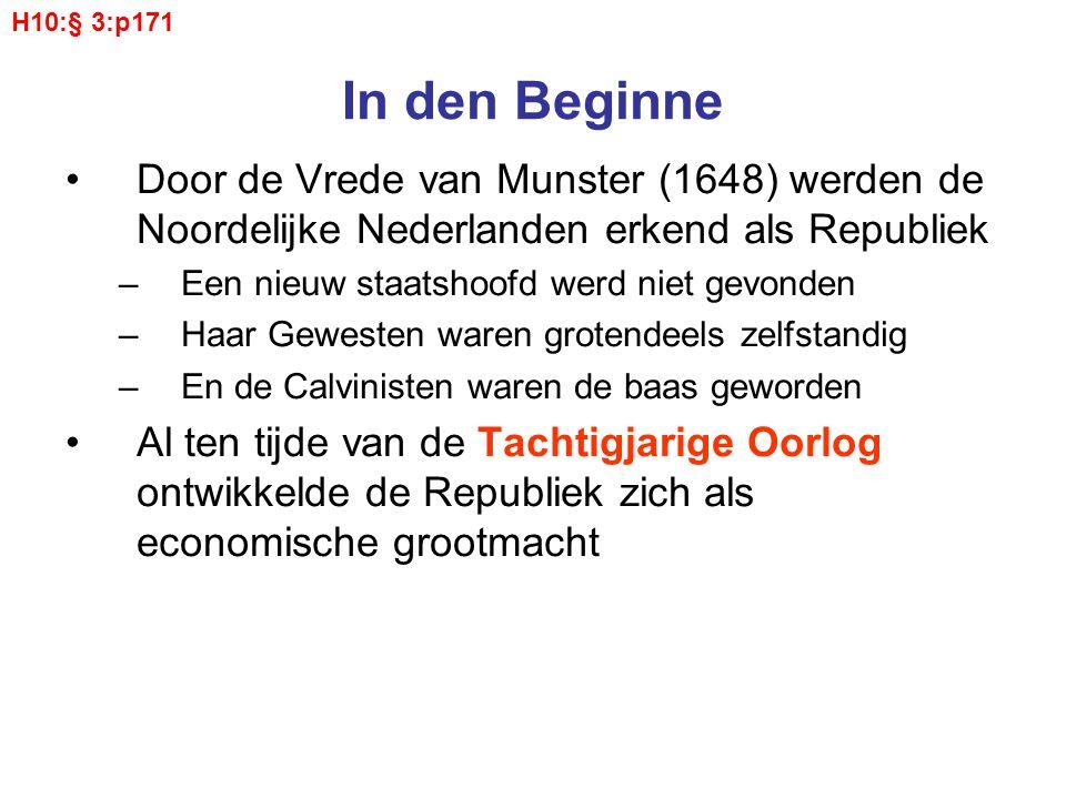 In den Beginne Door de Vrede van Munster (1648) werden de Noordelijke Nederlanden erkend als Republiek –Een nieuw staatshoofd werd niet gevonden –Haar