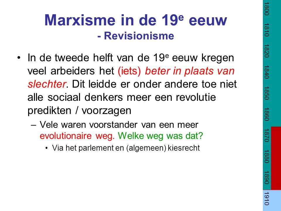 Marxisme in de 19 e eeuw - Revisionisme In de tweede helft van de 19 e eeuw kregen veel arbeiders het (iets) beter in plaats van slechter.