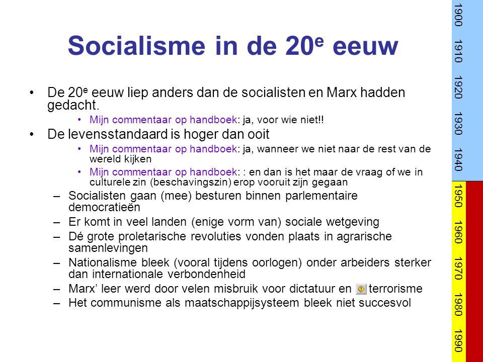 Socialisme in de 20 e eeuw De 20 e eeuw liep anders dan de socialisten en Marx hadden gedacht.