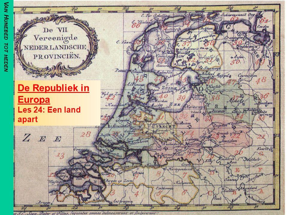 De Republiek in Europa Les 24: Een land apart V AN H UNEBED TOT HEDEN