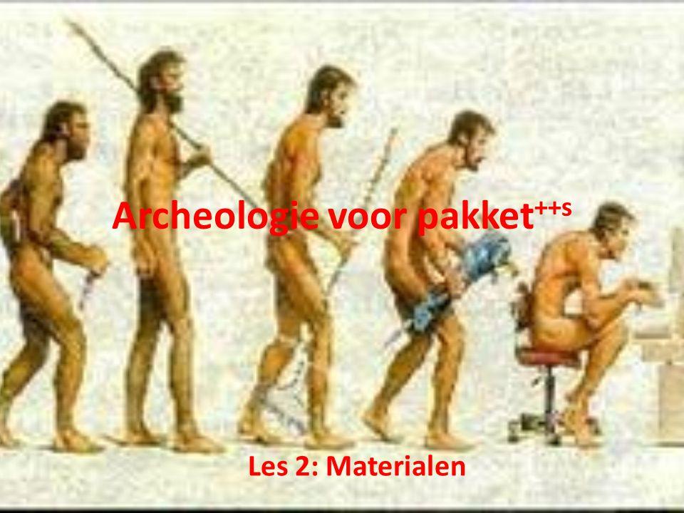Archeologie voor pakket ++s Les 2: Materialen