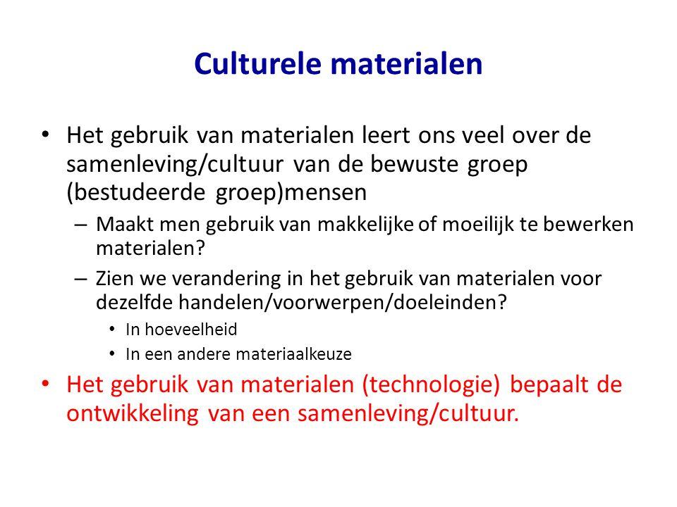 Culturele materialen Door kennis van materialen en materiaalgebruik kan je weten (achterhalen) – welke cultuur (groep mensen) je aan het opgraven bent – uit welke periode vondsten komen (typologieën; zie dia) – Nb.