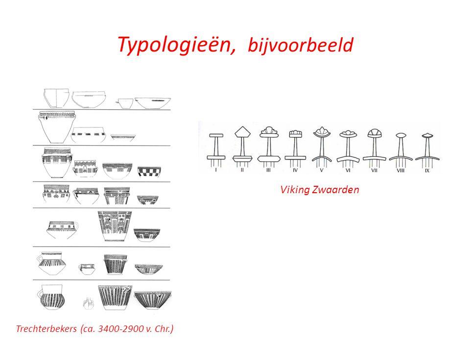 Typologieën, bijvoorbeeld Trechterbekers (ca. 3400-2900 v. Chr.) Viking Zwaarden