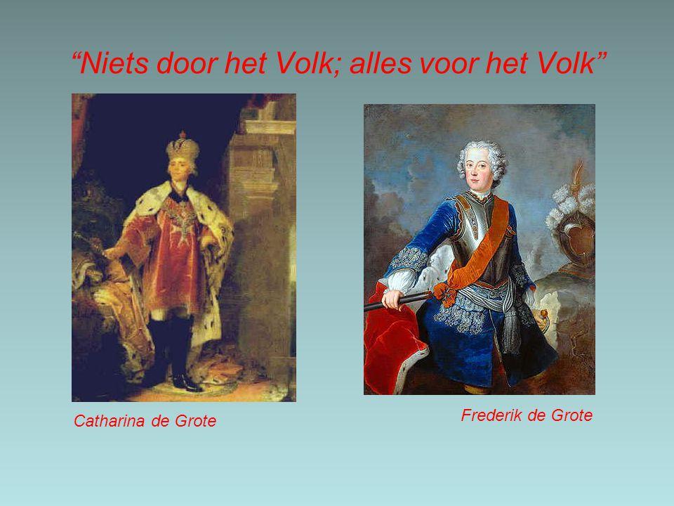 Verlichte Macht Vorsten zoals Catharina de Grote (Rusland) en Frederik de Grote (Pruisen) lieten zich graag onderhouden door filosofen –middels correspondentie en bezoeken aan het hof Maar –de macht ging nooit van hen weg.