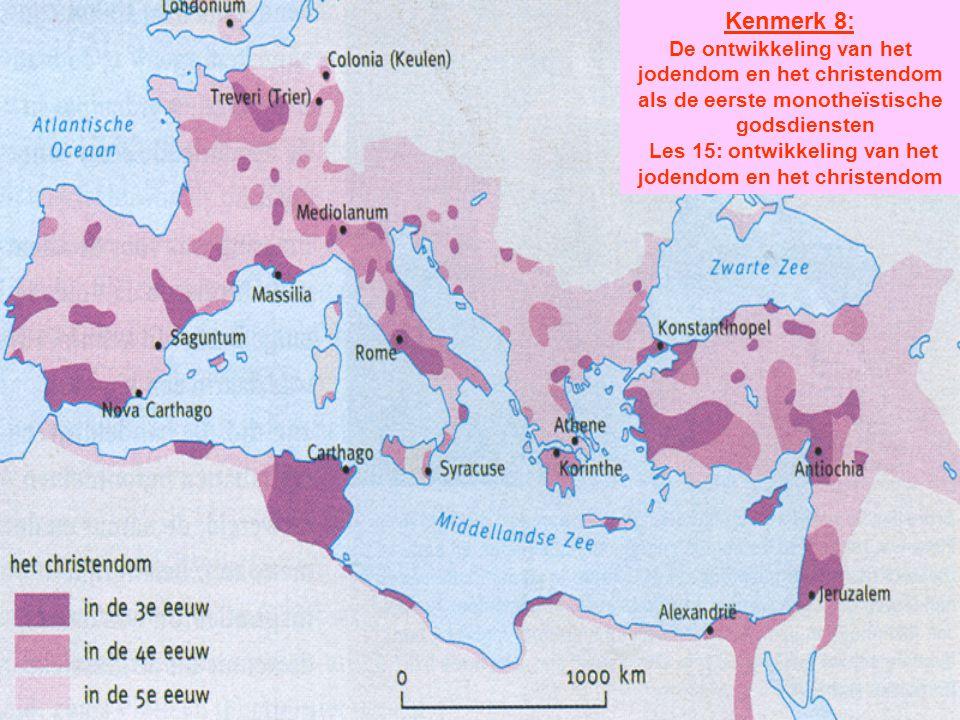 Kenmerk 8: De ontwikkeling van het jodendom en het christendom als de eerste monotheïstische godsdiensten Les 15: ontwikkeling van het jodendom en het