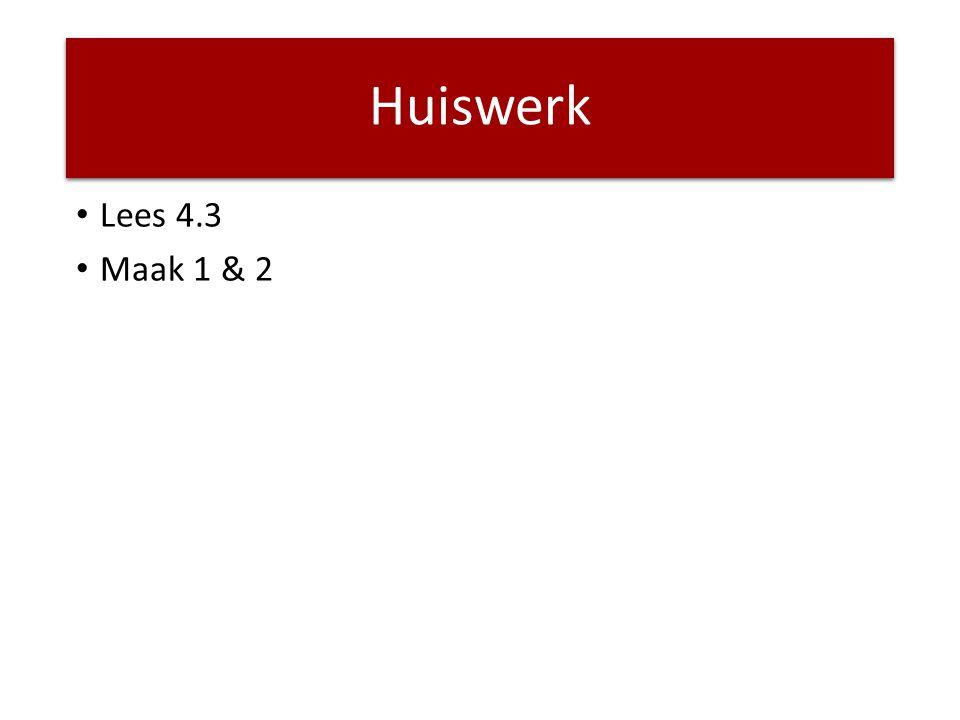 Huiswerk Lees 4.3 Maak 1 & 2