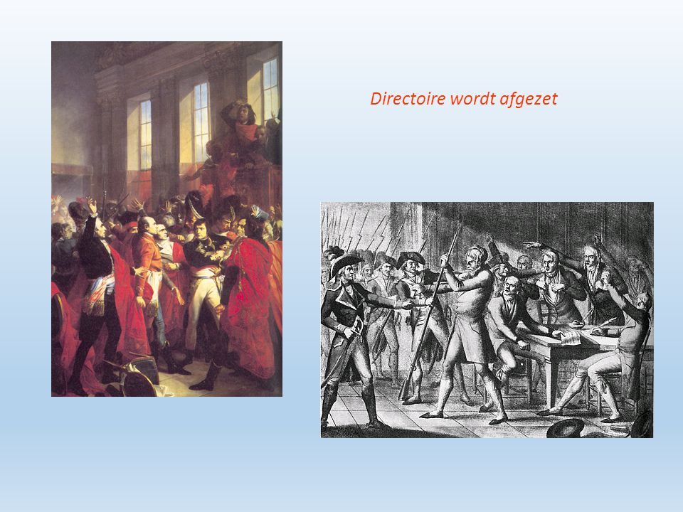 Populaire generaal Helpt eerst een staatsgreep van radicalen (1797); het Directoire wordt afgezet Na 2 jaar is het volk de radicalen weer zat 1799: Napoleon bestijgt zelf de troon ▼ Dictator