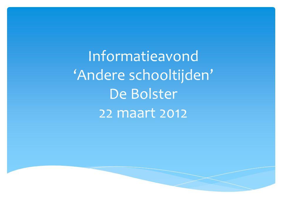 Informatieavond 'Andere schooltijden' De Bolster 22 maart 2012