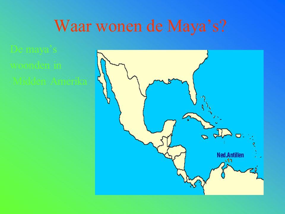 Inhoud Waar wonen de Maya's? Hebben de Maya's goden? Hebben de Maya's tempels? Hoe zien hun kleren eruit? Hebben maya's bouwkunsten? Wat drinken de Ma