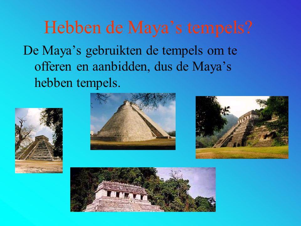 Hebben de Maya's goden Ja de maya's hebben veel goden We hebben 3 goden gekozen <<Izin doden god <<Chac regen god Hunab ku schepper>>