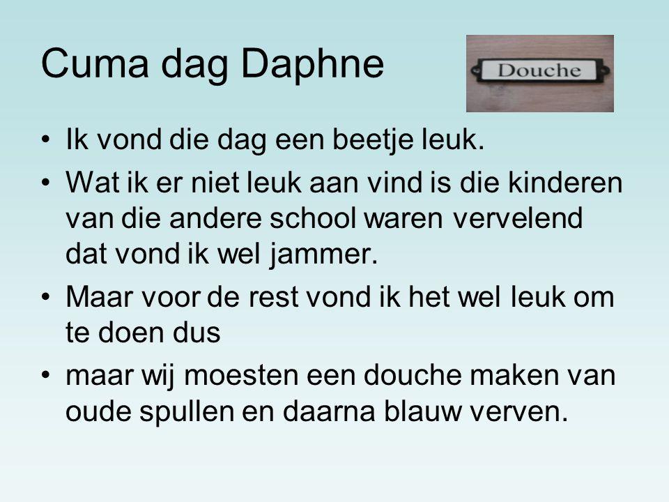 Cuma dag Daphne Ik vond die dag een beetje leuk.
