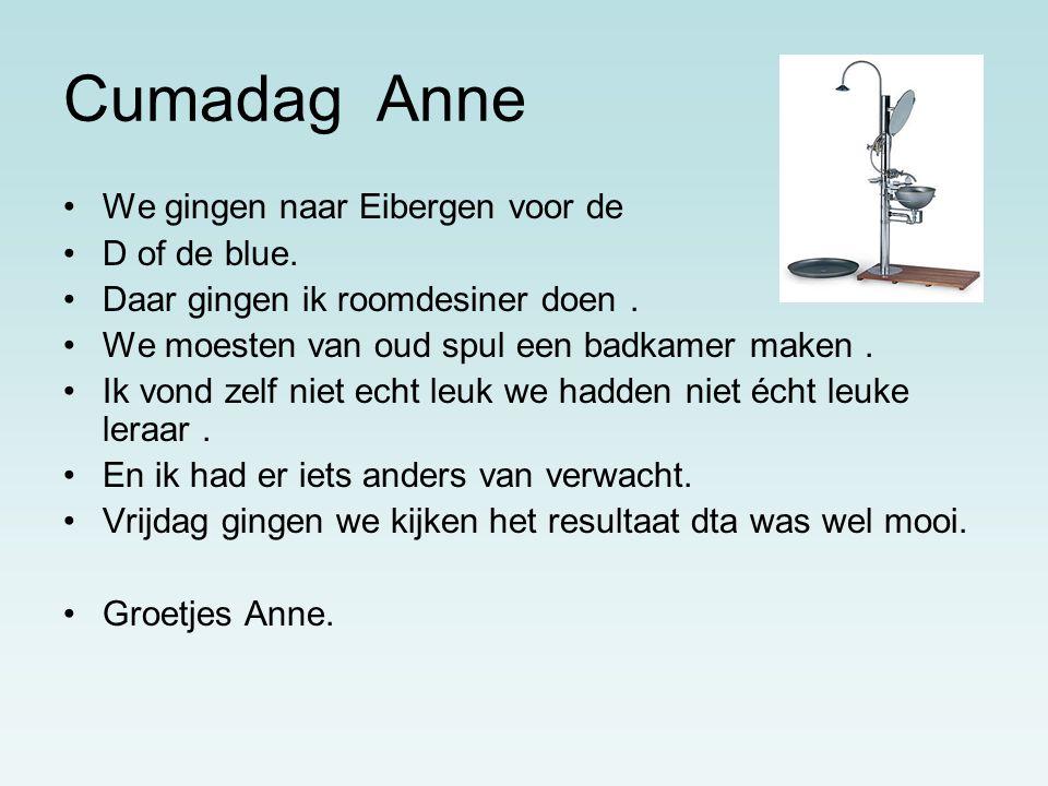 Cumadag Anne We gingen naar Eibergen voor de D of de blue.