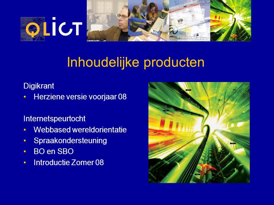 Inhoudelijke producten Digikrant Herziene versie voorjaar 08 Internetspeurtocht Webbased wereldorientatie Spraakondersteuning BO en SBO Introductie Zomer 08