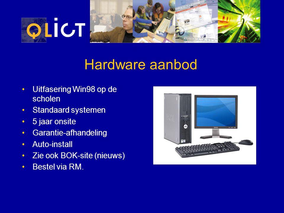 Hardware aanbod Uitfasering Win98 op de scholen Standaard systemen 5 jaar onsite Garantie-afhandeling Auto-install Zie ook BOK-site (nieuws) Bestel via RM.