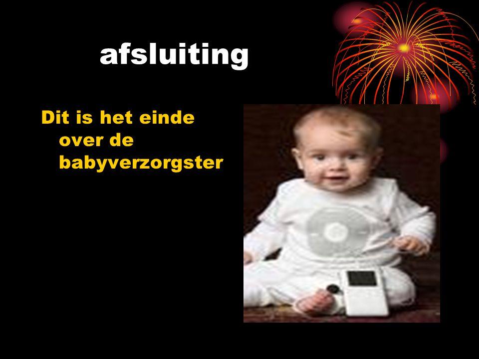 afsluiting Dit is het einde over de babyverzorgster