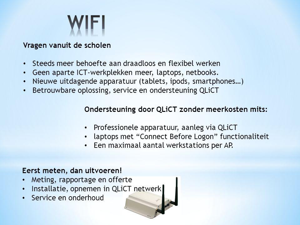 Ondersteuning door QLiCT zonder meerkosten mits: Professionele apparatuur, aanleg via QLiCT laptops met Connect Before Logon functionaliteit Een maximaal aantal werkstations per AP.