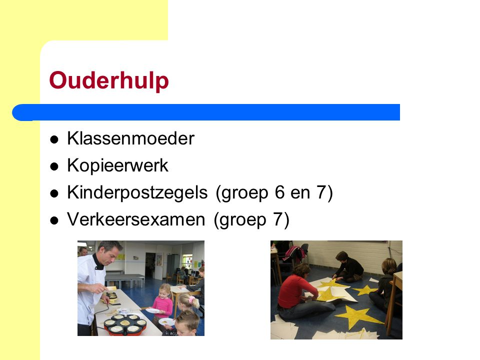 Ouderhulp Klassenmoeder Kopieerwerk Kinderpostzegels (groep 6 en 7) Verkeersexamen (groep 7)
