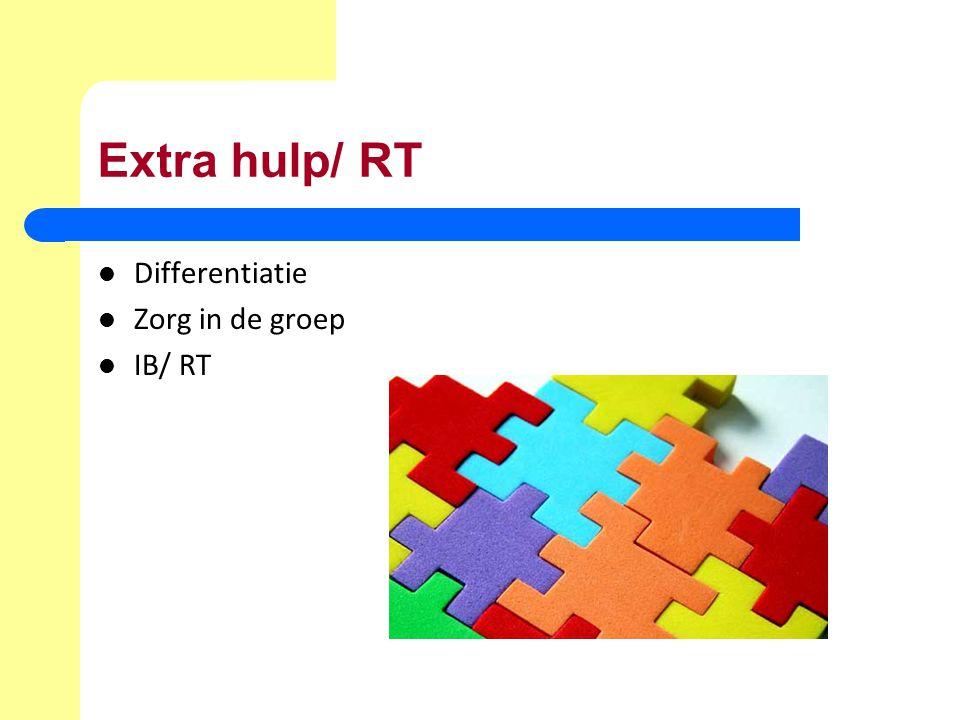 Extra hulp/ RT Differentiatie Zorg in de groep IB/ RT