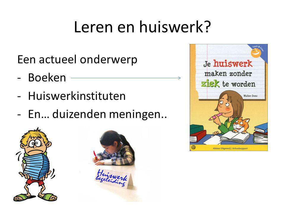 Leren en huiswerk? Een actueel onderwerp -Boeken -Huiswerkinstituten -En… duizenden meningen..