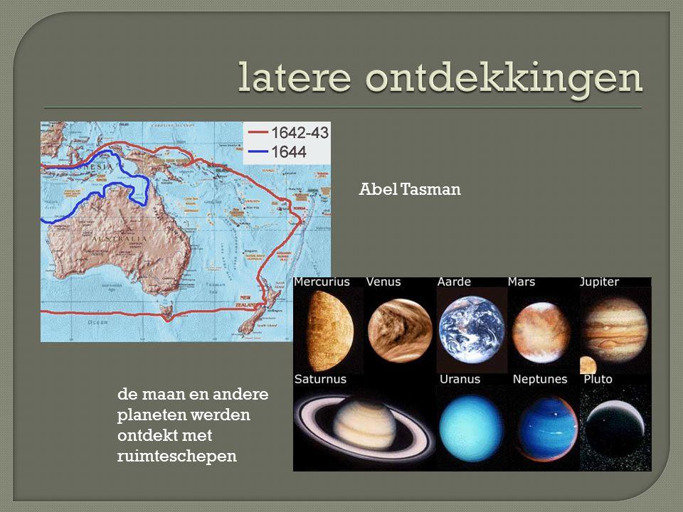 Abel Tasman de maan en andere planeten werden ontdekt met ruimteschepen