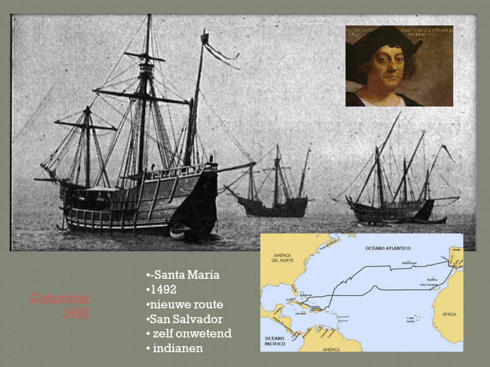Columbus 1492 -Santa Maria 1492 nieuwe route San Salvador zelf onwetend indianen