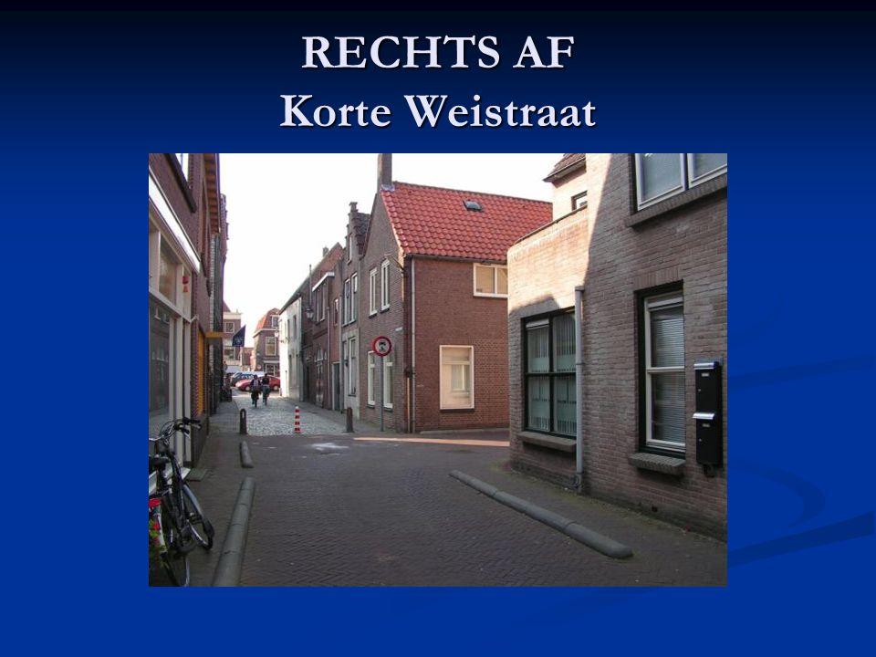 RECHTS AF Korte Weistraat