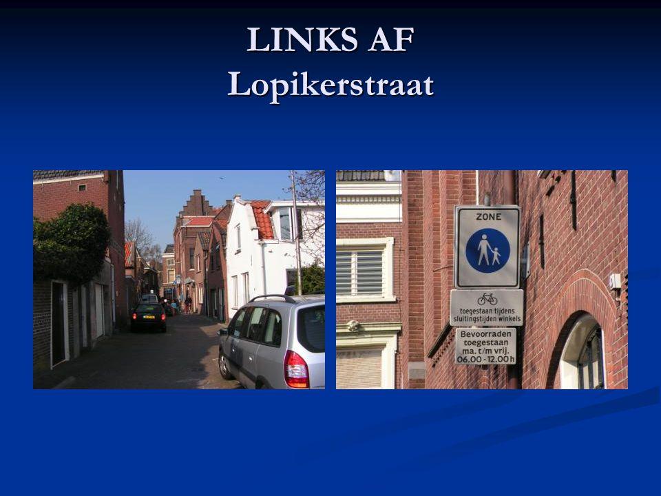 LINKS AF Lopikerstraat