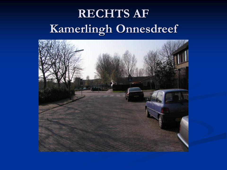 RECHTS AF Kamerlingh Onnesdreef