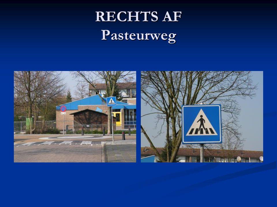 RECHTS AF Pasteurweg