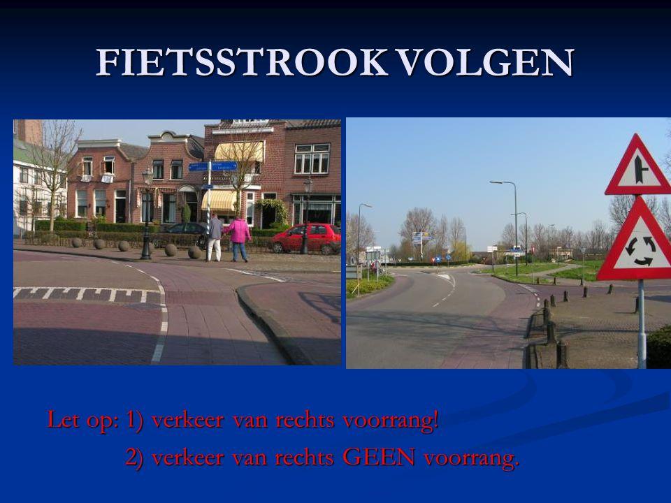 FIETSSTROOK VOLGEN Let op: 1) verkeer van rechts voorrang! 2) verkeer van rechts GEEN voorrang.