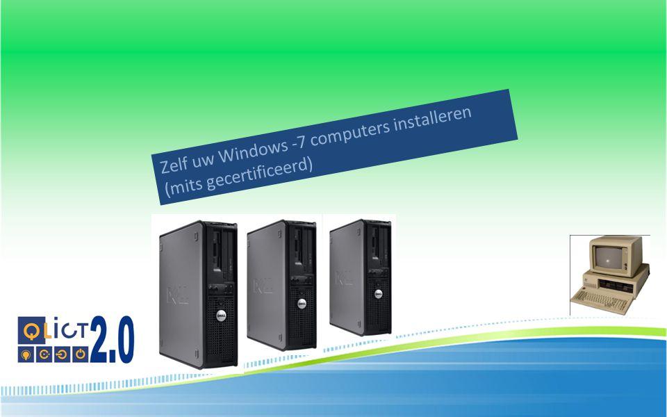 Zelf uw Windows -7 computers installeren (mits gecertificeerd)